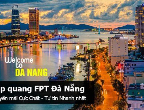 Đăng ký lắp mạng internet Cáp quang và truyền hình FPT tại Đà Nẵng 2018